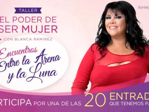 Gana entradas para el taller 'El poder de ser mujer'  con Blanca Ramírez