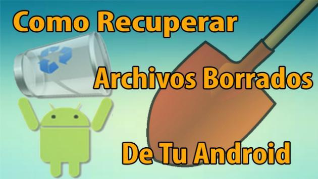 Con esta aplicación de Android podrás recuperar todos tus archivos eliminados