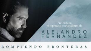 """Alejandro Fernández anunció la pre orden de su nuevo disco """"Rompiendo Fronteras"""""""
